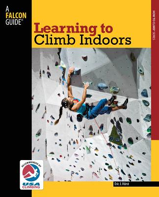 Learning to Climb Indoors By Horst, Eric J.