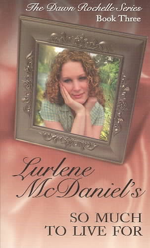 So Much to Live for By McDaniel, Lurlene