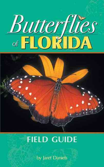 Butterflies of Florida Field Guide By Daniels, Jaret C.