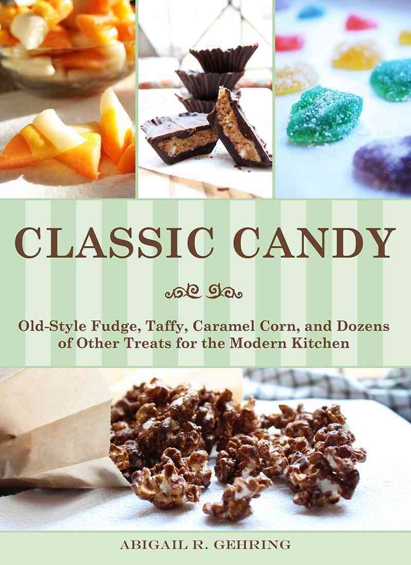 Classic Candy By Gehring, Abigail R.